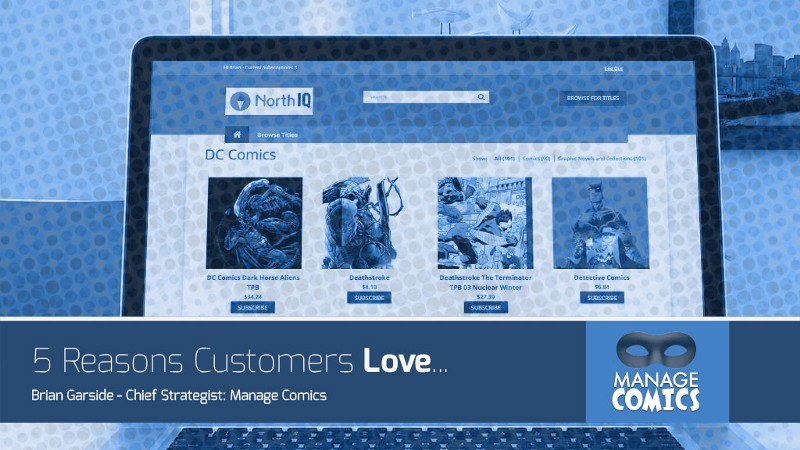5 Reasons Customers Love Manage Comics