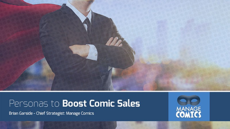 How Creating Buyer Personas Can Boost Comic Book Sales