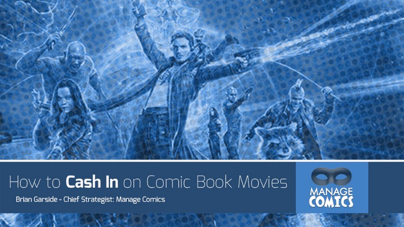 How to Cash In on the Big Summer Movie Hype at Your Comic Shop