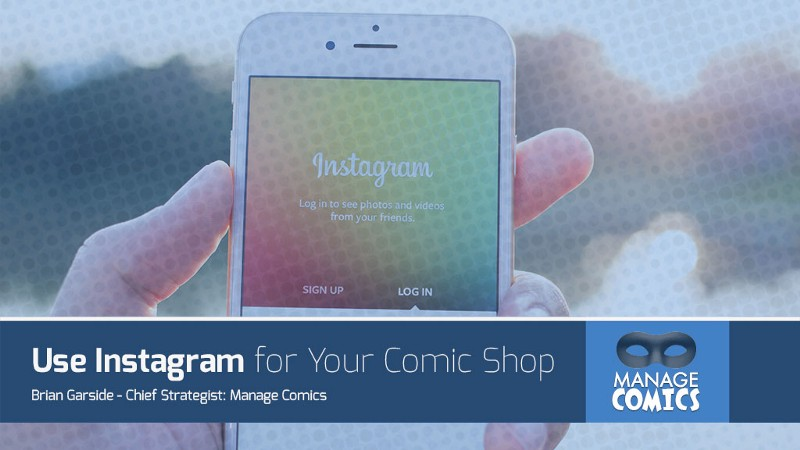 How to use Instagram for your Comic Book Store