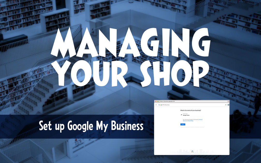 How to Set Up Google My Business for Your Comic Store