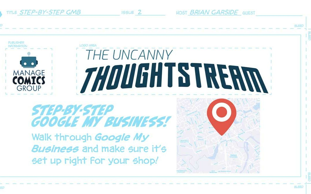 Step-by-Step Google My Business – Manage Comics Thoughtstream Issue #2