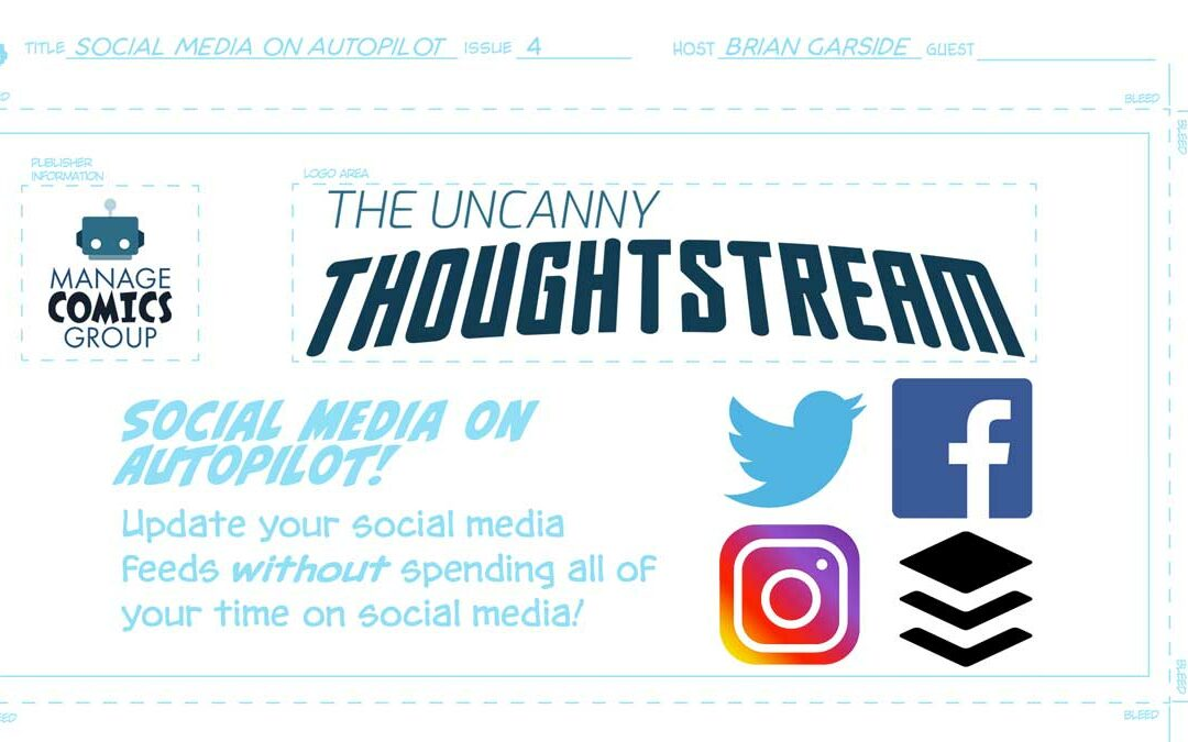 Social Media on Autopilot – Manage Comics Thoughtstream Issue #4