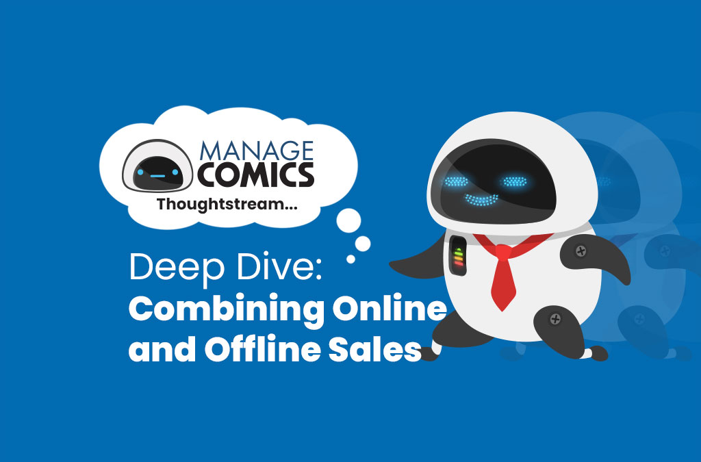 Combining Online sales and Subscriptions – Manage Comics Thoughtstream